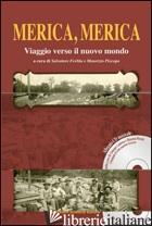 MERICA, MERICA. VIAGGIO VERSO IL NUOVO MONDO. CON CD AUDIO - FERLITA S. (CUR.); PISCOPO M. (CUR.)