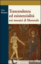 TRASCENDENZA ED ESISTENZIALITA' NEI MOSAICI DI MONREALE - BONANNO CHIARA