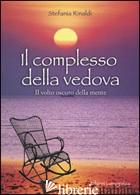 COMPLESSO DELLA VEDOVA. IL VOLTO OSCURO DELLA MENTE (IL) - RINALDI STEFANIA