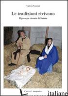 TRADIZIONI RIVIVONO. IL PRESEPE VIVENTE DI SUTERA (LE) - CIMINO VALERIO