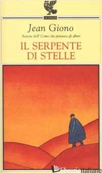 SERPENTE DI STELLE (IL) - GIONO JEAN