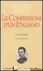 CONFESSIONI DI UN ITALIANO (LE) - NIEVO IPPOLITO; CASINI S. (CUR.)