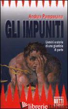 IMPUNITI (GLI) - PAMPARANA ANDREA