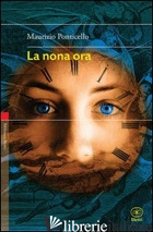 NONA ORA (LA) - PONTICELLO MAURIZIO