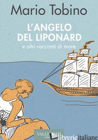 ANGELO DEL LIPONARD E ALTRI RACCONTI DI MARE (L') - TOBINO MARIO