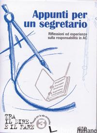 APPUNTI PER UN SEGRETARIO. RIFLESSIONI ED ESPERIENZE SULLA RESPONSABILITA' IN AC - AZIONE CATTOLICA ITALIANA (CUR.)