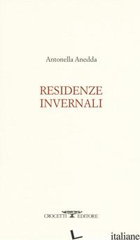 RESIDENZE INVERNALI - ANEDDA ANTONELLA