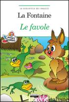 FAVOLE. EDIZ. A COLORI. CON SEGNALIBRO (LE) - LA FONTAINE JEAN DE