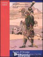 SOGNI D'ORIENTE. LA CAMPAGNA DI NAPOLEONE IN EGITTO (1798-1799). EDIZ. ILLUSTRAT - MATTEONI SANDRO