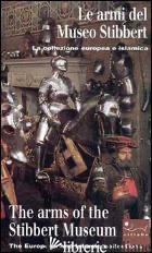 ARMI DEL MUSEO STIBBERT. EDIZ. ITALIANA E INGLESE (LE) - PROBST S. (CUR.)