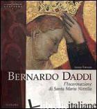 BERNARDO DADDI. L'INCORONAZIONE DI SANTA MARIA NOVELLA. EDIZ. ILLUSTRATA - TARTUFERI ANGELO