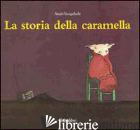 STORIA DELLA CARAMELLA. EDIZ. ILLUSTRATA (LA) - VAUGELADE ANAIS
