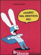 AAAAH! DAL DENTISTA NO! - BLAKE STEPHANIE