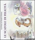 SCATOLE DI FELICITA'. EDIZ. ILLUSTRATA (LE) - NORAC CARL; DUBOIS CLAUDE K.