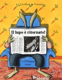 LUPO E' RITORNATO! (IL) - PENNART GEOFFROY DE