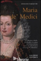 MARIA DE' MEDICI - TABACCHI STEFANO
