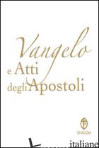 VANGELO E ATTI DEGLI APOSTOLI. COPERTINA BIANCA - CONFERENZA EPISCOPALE ITALIANA (CUR.)