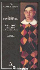 REALISMO MAGICO E ALTRI SCRITTI SULL'ARTE - BONTEMPELLI MASSIMO; PONTIGGIA E. (CUR.)
