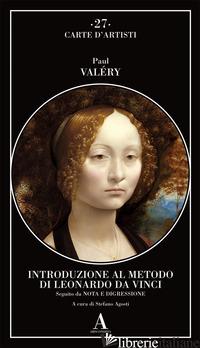 INTRODUZIONE AL METODO DI LEONARDO DA VINCI. NOTA E DIGRESSIONE - VALERY PAUL; AGOSTI S. (CUR.)