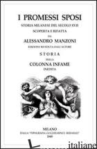 PROMESSI SPOSI-STORIA DELLA COLONNA INFAME (I) - MANZONI ALESSANDRO