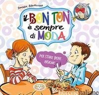 BON TON E' SEMPRE DI MODA. PER STARE BENE INSIEME (IL) - STANCZUK JANUSZ