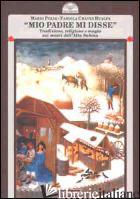 MIO PADRE MI DISSE. TRADIZIONE, RELIGIONE E MAGIA SUI MONTI DELL'ALTA SABINA - POLIA MARIO; CHAVEZ HUALPA FABIOLA
