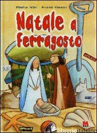 NATALE A FERRAGOSTO - PELLAI ALBERTO; VINCENTI ANTONIO