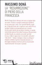 «RESURREZIONE» DI PIERO DELLA FRANCESCA (LA) - DONA' MASSIMO