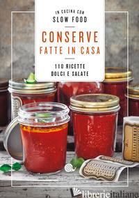 CONSERVE FATTE IN CASA. 110 RICETTE DOLCI E SALATE - MINERDO B. (CUR.)