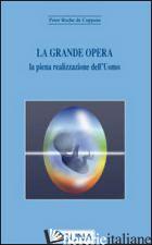 GRANDE OPERA. LA PIENA REALIZZAZIONE DELL'UOMO (LA) - ROCHE DE COPPENS PETER