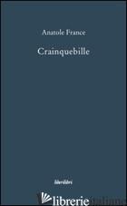 CRAINQUEBILLE - FRANCE ANATOLE; NORDIO C. (CUR.)
