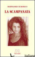 SCAMPANATA (LA) - DI MONACO BARTOLOMEO