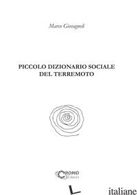 PICCOLO DIZIONARIO SOCIALE DEL TERREMOTO - GIOVAGNOLI MARCO