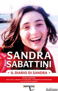 DIARIO DI SANDRA. NUOVA EDIZ. (IL) - SABATTINI SANDRA; PASQUALINI N. (CUR.)