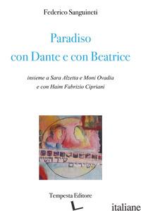 PARADISO CON DANTE E CON BEATRICE - SANGUINETI FEDERICO