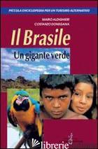 BRASILE. UN GIGANTE VERDE (IL) - ALDIGHIERI MARIO; DONEGANA COSTANZO