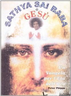 SATHYA SAI BABA E GESU' - PHIPPS PETER