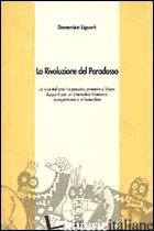 RIVOLUZIONE DEL PARADOSSO. LA CRISI ITALIANA TRA PASSATO, PRESENTE E FUTURO. APP - LIGUORI DOMENICO