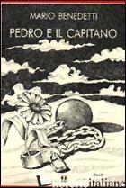 PEDRO E IL CAPITANO - BENEDETTI MARIO