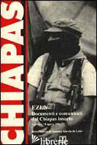 EZLN. DOCUMENTI E COMUNICATI DAL CHIAPAS INSORTO (DAL 1º GENNAIO ALL' 8 AGOSTO 1 - GARCIA DE LEON A. (CUR.)