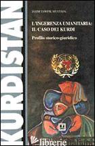 INGERENZA UMANITARIA: IL CASO DEI KURDI. PROFILO STORICO-GIURIDICO (L') - TAWFIK MUSTAFA JASIM