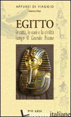 EGITTO. LE CITTA', LE OASI E LA CIVILTA' LUNGO IL GRANDE FIUME - PIERI MARCO