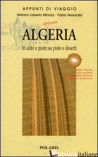 ALGERIA. IN AUTO E MOTO SU PISTE E DESERTI. CON CD-ROM. VOL. 2 - LABERIO MINOZZI STEFANO; TESSAROLLO FABIO