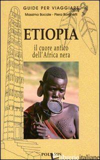 ETIOPIA. NEL CUORE ANTICO DELL'AFRICA NERA - BOCALE MASSIMO; BORGHETTI PIERA