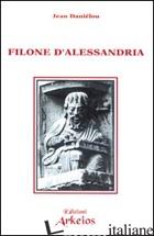 FILONE D'ALESSANDRIA - DANIELOU JEAN