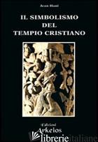 SIMBOLISMO DEL TEMPIO CRISTIANO (IL) - HANI JEAN