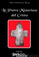 PIETRE MISTERIOSE DEL CRISTO (LE) - CHARBONNEAU LASSAY LOUIS