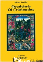 VOCABOLARIO DEL CRISTIANESIMO - FEUILLET MICHEL