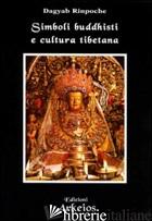 SIMBOLI BUDDHISTI E CULTURA TIBETANA - DAGYAB (RINPOCHE)