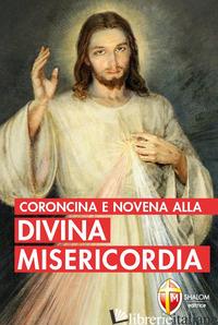 CORONCINA E NOVENA ALLA DIVINA MISERICORDIA - KOWALSKA M. FAUSTINA
